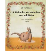 A földimalac, aki semmiben sem volt biztos - Jill Tomlinson