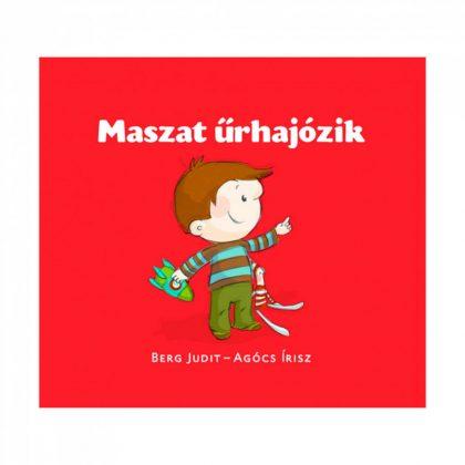 Maszat űrhajózik - Berg Judit