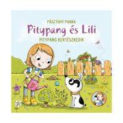 Pitypang és Lili - Pitypang kertészkedik - Pásztohy Panka