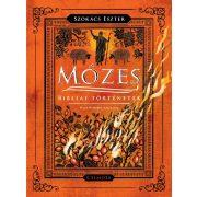 Mózes - Bibliai történetek - Szokács Eszter
