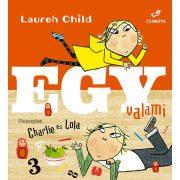 Egy valami - Charlie és Lola - Lauren Child