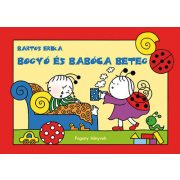 Bogyó és Babóca beteg - Bartos Erika