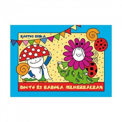 Bogyó és Babóca jelmezbálban - Bartos Erika