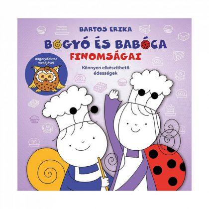 Bogyó és Babóca finomságai - Bartos Erika