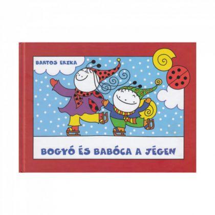 Bogyó és Babóca a jégen - Bartos Erika